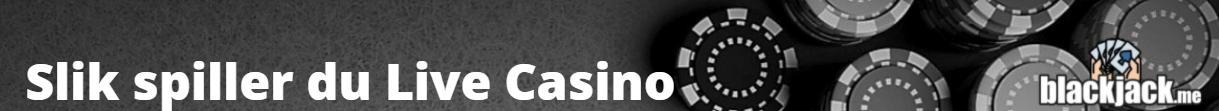 slik spiller du live casino
